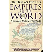 Empires of the Word: A Language History of the World (English Edition)