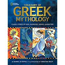 Treasury of Greek Mythology: Classic Stories of Gods, Goddesses, Heroes & Monsters (English Edition)