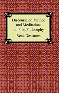Discourse on Method and Meditations on First Philosophy (English Edition)