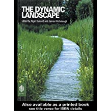 The Dynamic Landscape: Design, Ecology and Management of Naturalistic Urban Planting (English Edition)