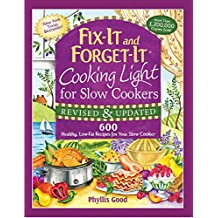 Fix-It and Forget-It Cooking Light for Slow Cookers: 600 Healthy, Low-Fat Recipes for Your Slow Cooker (Fix-It and Enjoy-It!) (English Edition)
