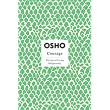 Courage: The Joy of Living Dangerously (Osho Insights for a New Way of Living) (English Edition)