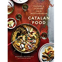 Catalan Food: Culture and Flavors from the Mediterranean: A Cookbook (English Edition)