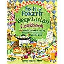 Fix-It and Forget-It Vegetarian Cookbook: 565 Delicious Slow-Cooker, Stove-Top, Oven, And Salad Recipes, Plus 50 Suggested Menus (English Edition)
