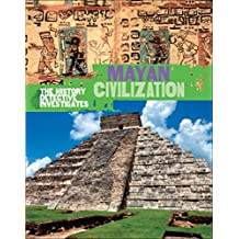 Mayan Civilization (The History Detective Investigates Book 114) (English Edition)