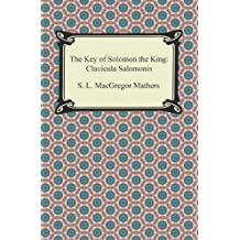 The Key of Solomon the King: Clavicula Salomonis (English Edition)