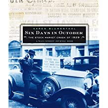 Six Days in October: The Stock Market Crash of 1929; A Wall Street Jour (Wall Street Journal Book) (English Edition)