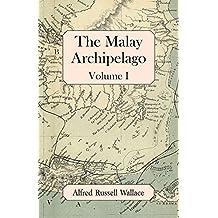The Malay Archipelago, Volume I (English Edition)