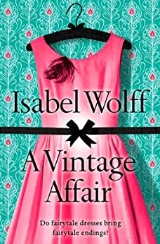"""""""A Vintage Affair: A page-turning romance full of mystery and secrets from the bestselling author (English Edition)"""",作者:[Wolff, Isabel]"""
