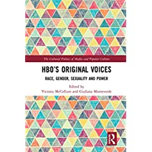 HBO's Original Voices: Race, Gender, Sexuality and Power (The Cultural Politics of Media and Popular Culture) (English Edition)