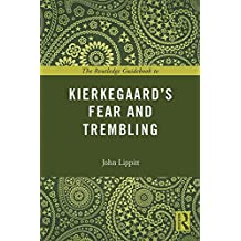 The Routledge Guidebook to Kierkegaard's Fear and Trembling (The Routledge Guides to the Great Books) (English Edition)