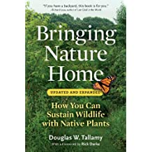 Bringing Nature Home: How You Can Sustain Wildlife with Native Plants, Updated and Expanded (English Edition)