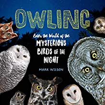 Owling: Enter the World of the Mysterious Birds of the Night (English Edition)