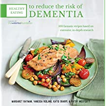 Healthy Eating to Reduce The Risk of Dementia (English Edition)