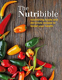 """The Nutribible: nourishing foods and delicious recipes to boost your health (English Edition)"",作者:[Bounty]"