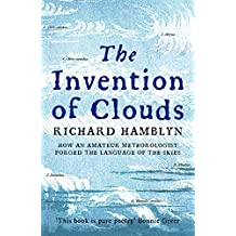 The Invention of Clouds: How an Amateur Meteorologist Forged the Language of the Skies (English Edition)