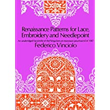 Renaissance Patterns for Lace, Embroidery and Needlepoint (Dover Knitting, Crochet, Tatting, Lace) (English Edition)