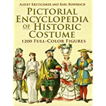 Pictorial Encyclopedia of Historic Costume: 1200 Full-Color Figures (Dover Fashion and Costumes) (English Edition)