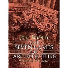 The Seven Lamps of Architecture (Dover Architecture) (English Edition)