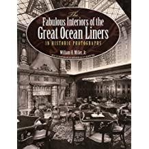 The Fabulous Interiors of the Great Ocean Liners in Historic Photographs (Dover Maritime) (English Edition)