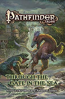 """Pathfinder Tales: Through The Gate in the Sea (English Edition)"",作者:[Jones, Howard Andrew]"