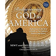 Rediscovering God in America: Reflections on the Role of Faith in Our Nation's History and Future (English Edition)