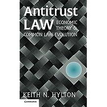 Antitrust Law: Economic Theory and Common Law Evolution (English Edition)