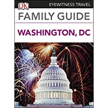 DK Eyewitness Family Guide Washington, DC (Travel Guide) (English Edition)