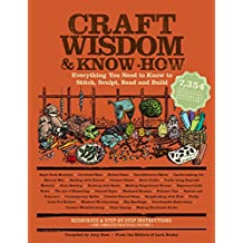 Craft Wisdom & Know-How: Everything You Need to Stitch, Sculpt, Bead and Build (English Edition)