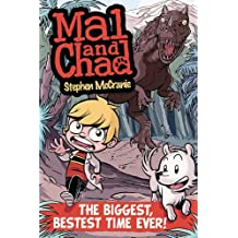 Mal and Chad: The Biggest, Bestest Time Ever! (English Edition)