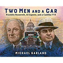 Two Men and a Car: Franklin Roosevelt, Al Capone, and a Cadillac V-8 (English Edition)