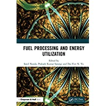 Fuel Processing and Energy Utilization (English Edition)