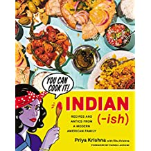 Indian-ish: Recipes and Antics from a Modern American Family (English Edition)
