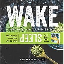 Wake/Sleep: What to Eat and Do for More Energy and Better Sleep (English Edition)