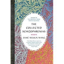 The Collected Schizophrenias: Essays (English Edition)