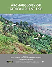 Archaeology of African Plant Use (UCL Institute of Archaeology Publications Book 61) (English Edition)