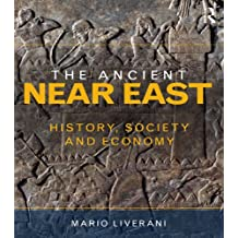 The Ancient Near East: History, Society and Economy (English Edition)