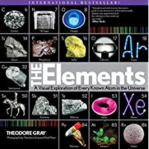 Elements: A Visual Exploration of Every Known Atom in the Universe (English Edition)