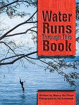 """""""Water Runs Through This Book (English Edition)"""",作者:[Flood, Nancy Bo, Sonnenmair, Jan]"""