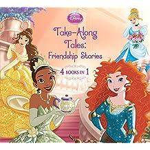 Disney Princess Take-Along Tales: Friendship Stories (Disney Storybook (eBook)) (English Edition)
