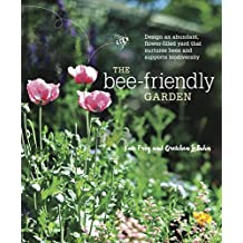 The Bee-Friendly Garden: Design an Abundant, Flower-Filled Yard that Nurtures Bees and Supports Biodiversity (English Edition)