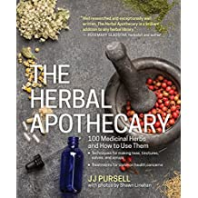 The Herbal Apothecary: 100 Medicinal Herbs and How to Use Them (English Edition)