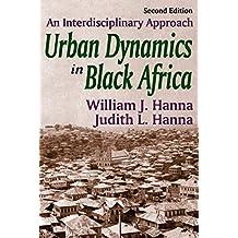 Urban Dynamics in Black Africa: An Interdisciplinary Approach (English Edition)
