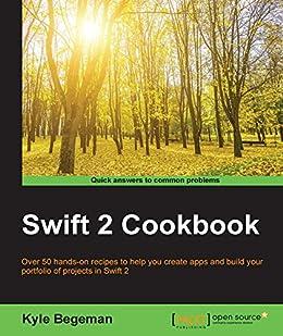 """Swift 2 Cookbook (English Edition)"",作者:[Begeman, Kyle]"