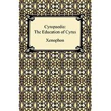 Cyropaedia: The Education of Cyrus (English Edition)