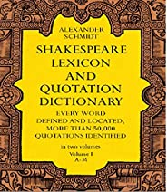 Shakespeare Lexicon and Quotation Dictionary, Vol. 1 (English Edition)