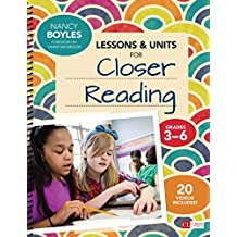Lessons and Units for Closer Reading, Grades 3-6: Ready-to-Go Resources and Planning Tools Galore (Corwin Literacy) (English Edition)