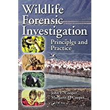 Wildlife Forensic Investigation: Principles and Practice (English Edition)