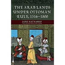 The Arab Lands under Ottoman Rule: 1516-1800 (A History of the Near East) (English Edition)