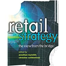 Retail Strategy: The View from the Bridge (English Edition)